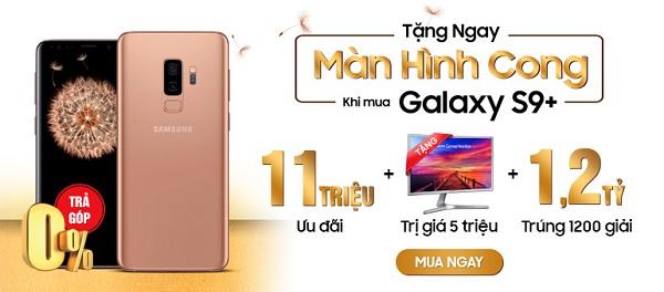 Samsung ưu đãi đặt biệt - Mua Galaxy S9+ 64GB/128GB tặng ngay màn hình Led cong Samsung