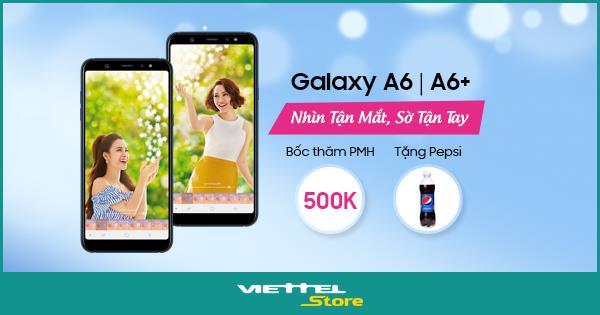 Trải nghiệm Galaxy A6/A6+ tại Viettel Store và nhận quà hấp dẫn