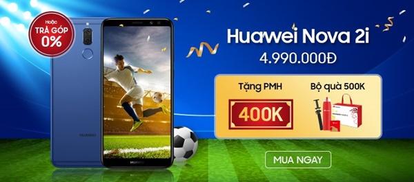 Mua Huawei Nova 2i, ưu đãi lớn nhất mùa hè