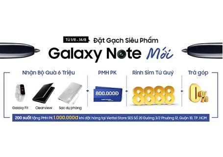 Đặt gạch siêu phẩm Galaxy Note Mới rước bộ quà