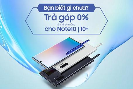 Ưu đãi trả góp 0% qua thẻ tín dụng khi mua Samsung Galaxy S10, S10+ và Galaxy Note 10, Note 10+