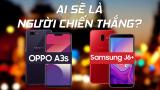 [Video] So sánh OPPO A3s vs Galaxy J6+: và ai sẽ là người chiến thắng?
